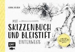 Cover-Bild zu Mit Skizzenbuch und Bleistift unterwegs von Kleber, Georg