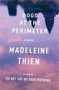 Cover-Bild zu Thien, Madeleine: DOGS AT THE PERIMETER