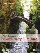 Cover-Bild zu Die schönsten Wanderungen im Jura von Bachmann, Philipp