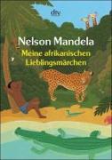 Cover-Bild zu Meine afrikanischen Lieblingsmärchen von Mandela, Nelson