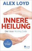 Cover-Bild zu Innere Heilung: Der neue Healing Code von Loyd, Alex