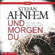 Cover-Bild zu Und morgen du (Audio Download) von Ahnhem, Stefan