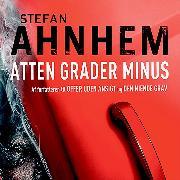 Cover-Bild zu Atten grader minus (uforkortet) (Audio Download) von Ahnhem, Stefan