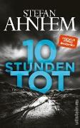 Cover-Bild zu 10 Stunden tot (eBook) von Ahnhem, Stefan