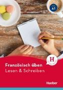Cover-Bild zu Französisch üben - Lesen & Schreiben A1 (eBook) von Brossard, Julie