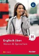 Cover-Bild zu Englisch üben - Hören & Sprechen B1 von Redinger Emmendorfer, Karen