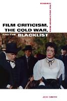 Cover-Bild zu Smith, Jeff: Film Criticism, the Cold War, and the Blacklist