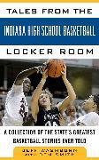 Cover-Bild zu Washburn, Jeff: Tales from the Indiana High School Basketball Locker Room