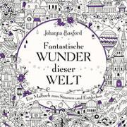 Cover-Bild zu Basford, Johanna: Fantastische Wunder dieser Welt