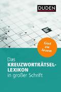 Cover-Bild zu Das Kreuzworträtsel-Lexikon in großer Schrift von Dudenredaktion