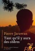 Cover-Bild zu Jarawan, Pierre: Tant qu'il y aura des cèdres