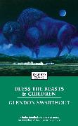 Cover-Bild zu Bless the Beasts & Children von Swarthout, Glendon