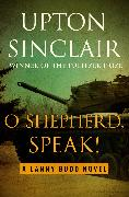 Cover-Bild zu O Shepherd, Speak! (eBook) von Sinclair, Upton
