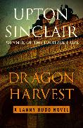 Cover-Bild zu Dragon Harvest (eBook) von Sinclair, Upton