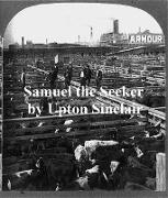 Cover-Bild zu Samuel the Seeker (eBook) von Sinclair, Upton