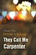 Cover-Bild zu They Call Me Carpenter (eBook) von Sinclair, Upton