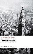 Cover-Bild zu The Metropolis (eBook) von Sinclair, Upton