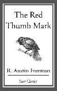 Cover-Bild zu The Red Thumb Mark (eBook) von Freeman, R. Austin