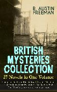 Cover-Bild zu BRITISH MYSTERIES COLLECTION - 27 Novels in One Volume: Complete Dr. Thorndyke Series, A Savant's Vendetta, The Exploits of Danby Croker, The Golden Pool, The Unwilling Adventurer and many more (eBook) von Freeman, R. Austin