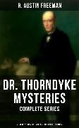 Cover-Bild zu DR. THORNDYKE MYSTERIES - Complete Series: 21 Novels & 40 Short Stories (Illustrated Edition) (eBook) von Freeman, R. Austin