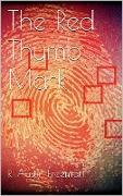 Cover-Bild zu The Red Thumb Mark (eBook) von Austin Freeman, R.