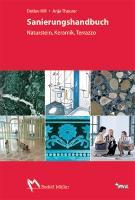 Cover-Bild zu Hill, Detlev: Sanierungshandbuch Naturstein - Keramik - Terrazzo