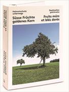 Cover-Bild zu Heimatschutz unterwegs - Destination partimoine 02. Süsse Früchte goldenes Korn - Fruits mûrs et blés dorés 2