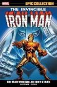 Cover-Bild zu Goodwin, Archie (Ausw.): Iron Man Epic Collection: The Man Who Killed Tony Stark