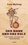 Cover-Bild zu Der Mann und das Holz