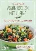 Cover-Bild zu Vegan kochen mit Lupine von Wenzel, Christian