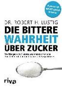 Cover-Bild zu Die bittere Wahrheit über Zucker von Lustig, Robert H.
