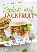 Cover-Bild zu Kochen mit Jackfruit von Daniels, Sabrina Sue
