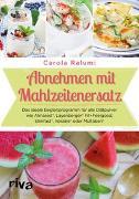 Cover-Bild zu Abnehmen mit Mahlzeitenersatz von Ralumi, Carola
