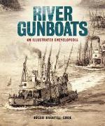 Cover-Bild zu River Gunboats: An Illustrated Encyclopedia von Branfill-Cook, Roger
