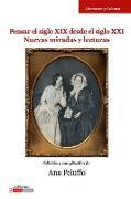 Cover-Bild zu Pensar el siglo XIX desde el siglo XXI