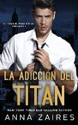 Cover-Bild zu La adicción del titán (El titán de Wall Street nº 2)
