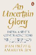 Cover-Bild zu Drèze, Jean: An Uncertain Glory