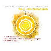 Cover-Bild zu Teil 3 - Das Nabelchakra (Audio Download)