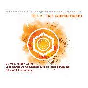 Cover-Bild zu Teil 2 - Das Sakralchakra (Audio Download)