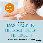 Cover-Bild zu Das Nacken- und Schulterheilbuch (Audio Download)