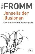 Cover-Bild zu Fromm, Erich: Jenseits der Illusionen