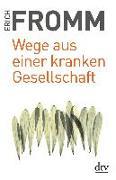 Cover-Bild zu Fromm, Erich: Wege aus einer kranken Gesellschaft