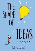 Cover-Bild zu Snider, Grant: Shape of Ideas: An Illustrated Exploration of Creativity