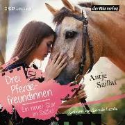 Cover-Bild zu Drei Pferdefreundinnen - Ein neuer Star im Sattel von Szillat, Antje