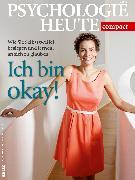 Cover-Bild zu Psychologie Heute compact 38: Ich bin okay!