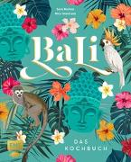 Cover-Bild zu Stanitzok, Nico: Bali - Das Kochbuch
