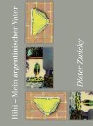 Cover-Bild zu Zwicky, Dieter: Hihi - Mein argentinischer Vater
