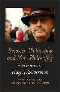 Cover-Bild zu Landes, Donald A. (Hrsg.): Between Philosophy and Non-Philosophy: The Thought and Legacy of Hugh J. Silverman