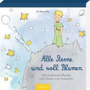 Cover-Bild zu Der Kleine Prinz - Alle Sterne sind voll Blumen