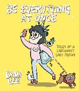 Cover-Bild zu Lee, Dami: Be Everything at Once